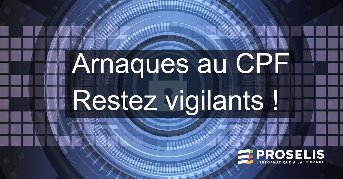 Campagnes d'escroqueries au CPF (Compte Personnel de Formation) : restez vigilants !